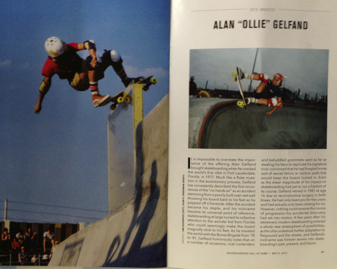 the influence of alan gelfand on skateboarding sport Skateboarding taught me to persevere--a skill that has been indispensable to me as a writer, a life long learner and an entrepreneur i rode my skateboard quite a bit in the eighties.
